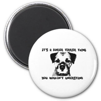 It's a Border Terrier thing ... Magnet