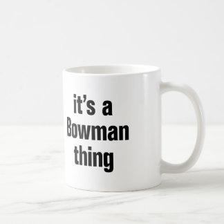 its a bowman thing coffee mug