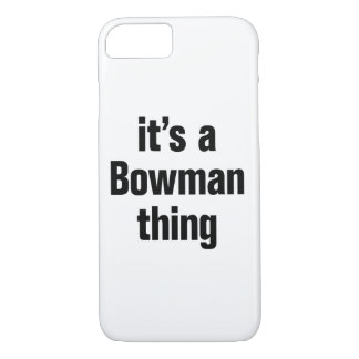 its a bowman thing iPhone 7 case