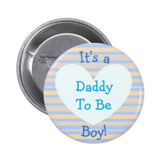 """I'ts a Boy, """"DaddyTo Be"""" Baby Shower Button"""