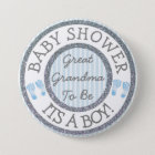 Its a Boy, Great Grandma to be Baby Shower Button