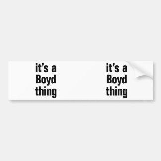 its a boyd thing car bumper sticker