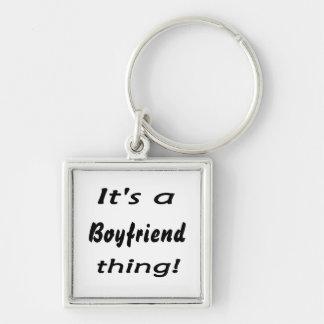 It's a boyfriend thing! keychain