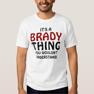It's a Brady thing you wouldn't understand! Shirt