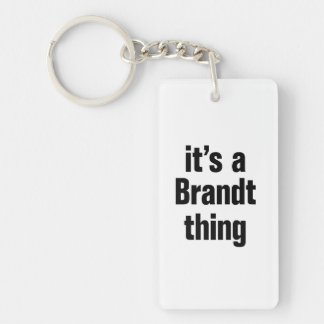 its a brandt thing Double-Sided rectangular acrylic keychain