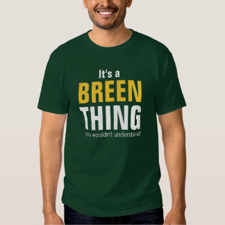It's a Breen thing you wouldn't understand T-shirt