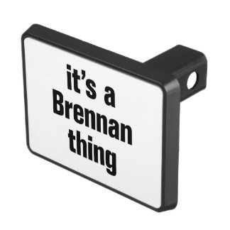 its a brennan thing hitch cover