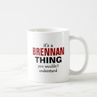 It's a Brennan thing you wouldn't understand Coffee Mug
