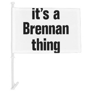 its a brennan thing car flag
