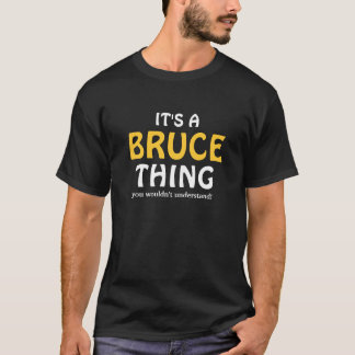 It's a Bruce thing you wouldn't understand T-Shirt