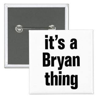 its a bryan thing 2 inch square button