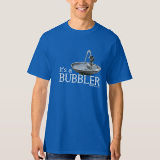 It's a Bubbler T-Shirt