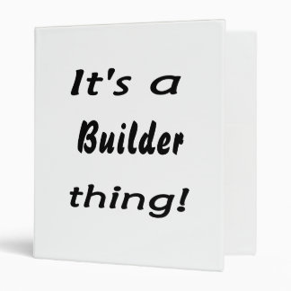 It's a builder thing! binder