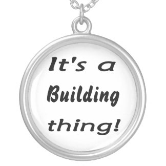 It's a building thing! pendant