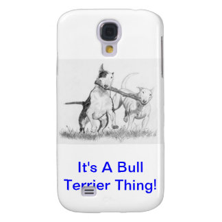 It's A Bull Terrier Thing! Samsung Galaxy S4 Case