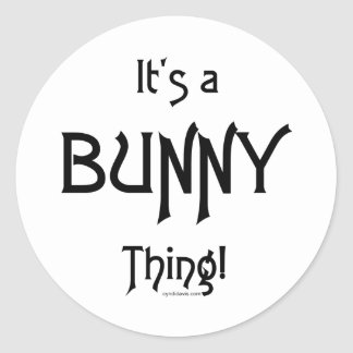 It's a BunnyThing! Classic Round Sticker