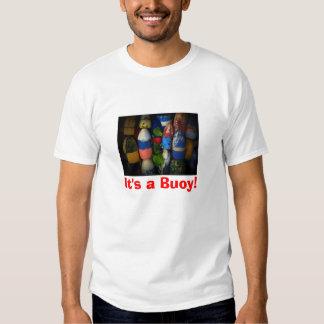 It's a Buoy! T-shirt
