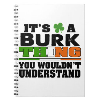 It's a Burk Thing You Wouldn't Understand. Notebook