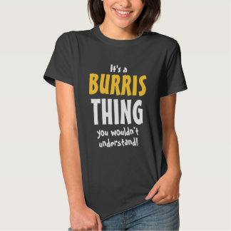 It's a Burris thing you wouldn't understand T-Shirt