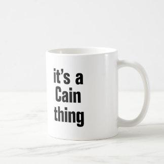 its a cain thing coffee mug