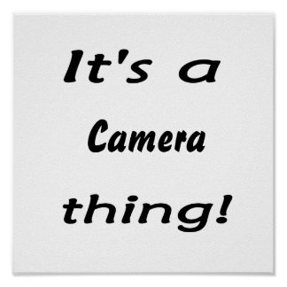 It's a camera thing! poster