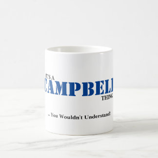 IT'S A CAMPBELL THING! You Wouldn't Understand Coffee Mug