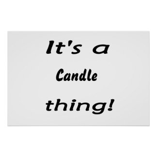 It's a candle thing! poster