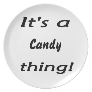 It's a candy thing! plate