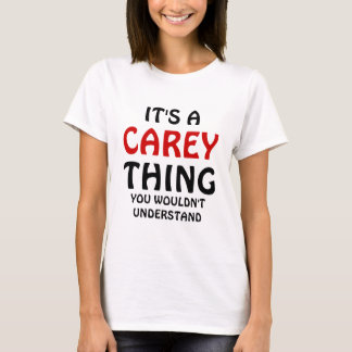 It's a Carey thing you wouldn't understand T-Shirt