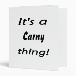 It's a carny thing! 3 ring binder