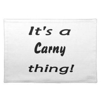 It's a carny thing! placemat