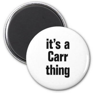 its a carr thing 2 inch round magnet