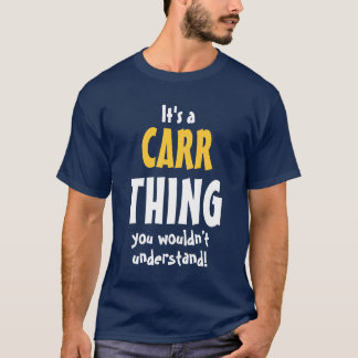 It's a Carr thing you wouldn't understand T-Shirt