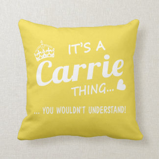 It's a Carrie thing Throw Pillow