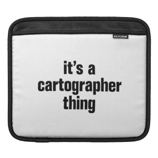 its a cartographer thing sleeve for iPads