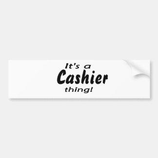 It's a cashier thing! car bumper sticker