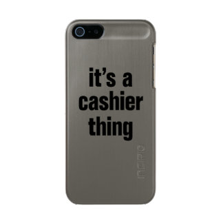 its a cashier thing metallic iPhone SE/5/5s case