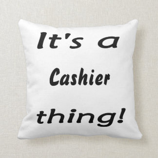 It's a cashier thing! throw pillow