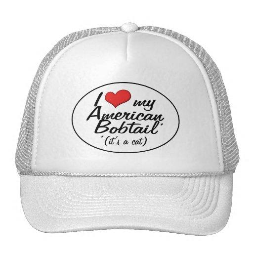 It's a Cat! I Love My American Bobtail Trucker Hats