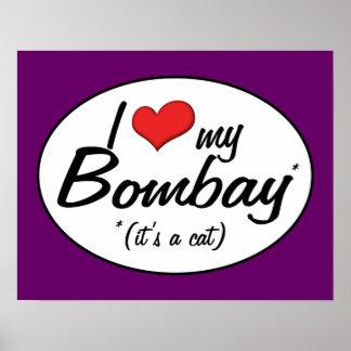 It's a Cat! I Love My Bombay Print