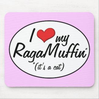 It's a Cat! I Love My RagaMuffin Mouse Pad