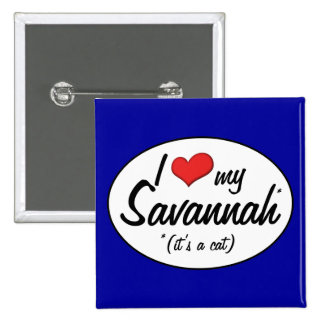 It's a Cat! I Love My Savannah Pinback Button