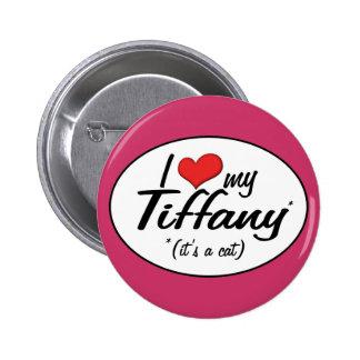 It's a Cat! I Love My Tiffany Pinback Button