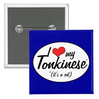 It's a Cat! I Love My Tonkinese Pinback Button