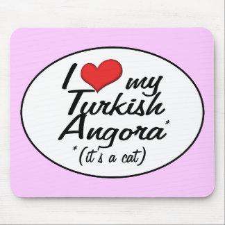 It's a Cat! I Love My Turkish Angora Mouse Pad