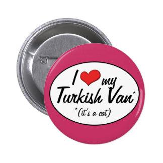 It's a Cat! I Love My Turkish Van Pins