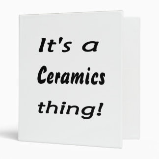 It's a ceramics thing! 3 ring binders