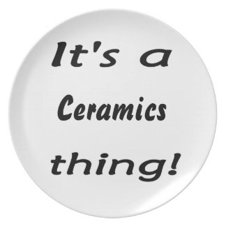 It's a ceramics thing! melamine plate