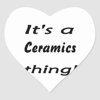 It's a ceramics thing! heart sticker