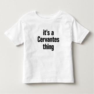 its a cervantes thing tshirts